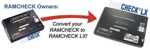 RAMCHECK to RAMCHECK LX Conversion